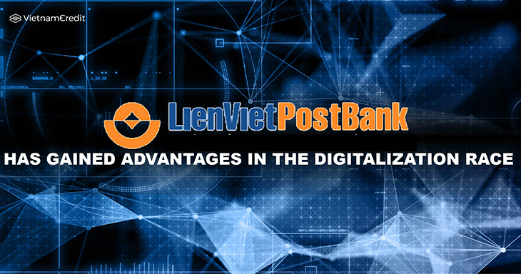 LienVietPostBank has gained advantages in the digitalization race
